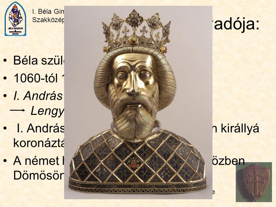 Iskolánk névadója: I. Béla Béla születésének éve ismeretlen.