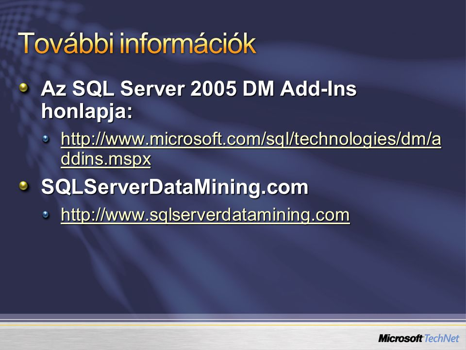 További információk Az SQL Server 2005 DM Add-Ins honlapja: