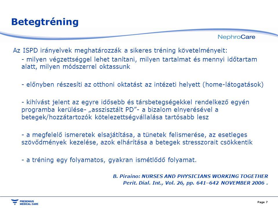 Betegtréning Az ISPD irányelvek meghatározzák a sikeres tréning követelményeit: