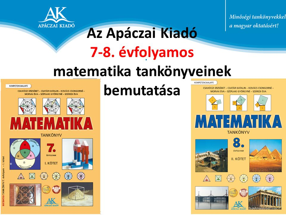 Az Apáczai Kiadó 7-8. évfolyamos matematika tankönyveinek bemutatása