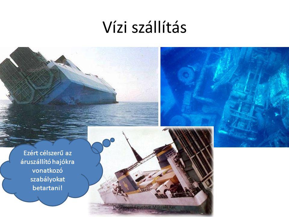 Vízi szállítás Ezért célszerű az áruszállító hajókra vonatkozó szabályokat betartani.