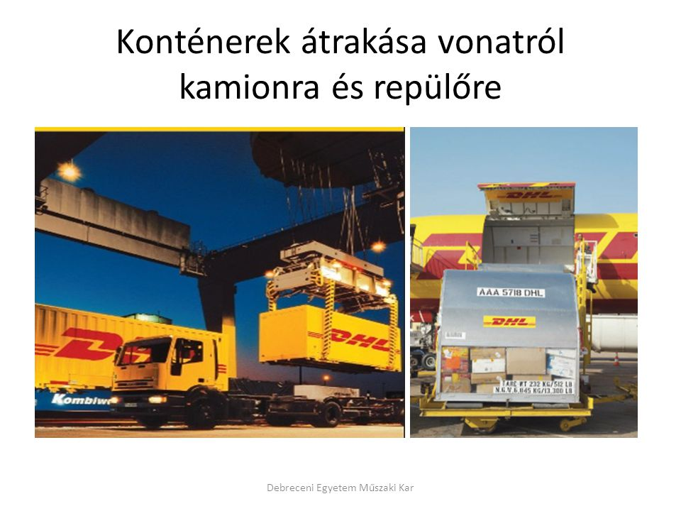 Konténerek átrakása vonatról kamionra és repülőre