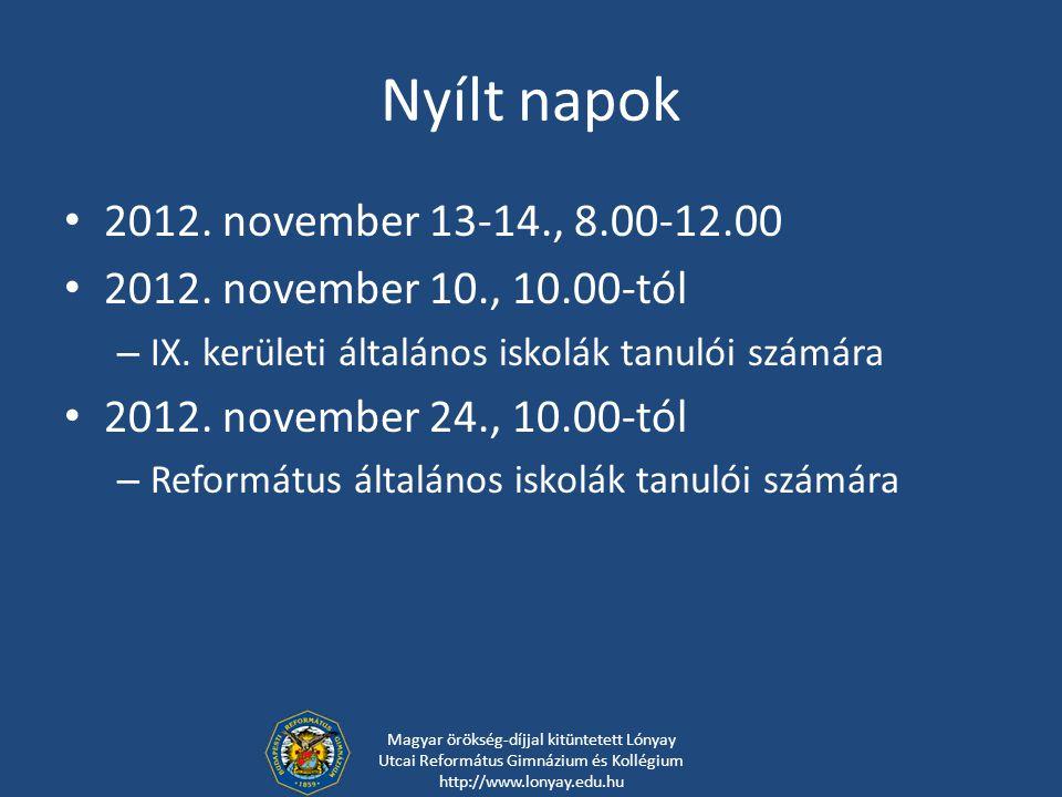 Nyílt napok 2012. november 13-14., 8.00-12.00