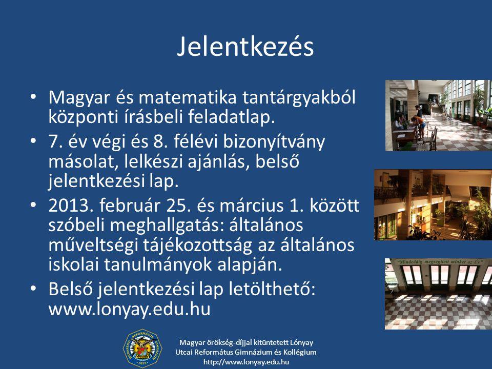 Jelentkezés Magyar és matematika tantárgyakból központi írásbeli feladatlap.