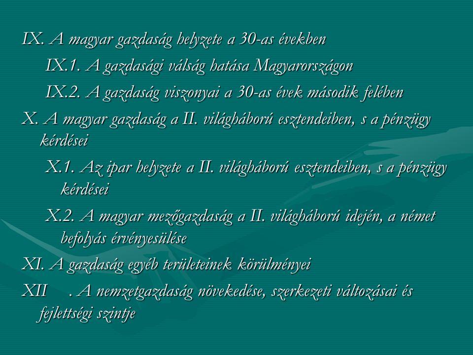 IX. A magyar gazdaság helyzete a 30-as években