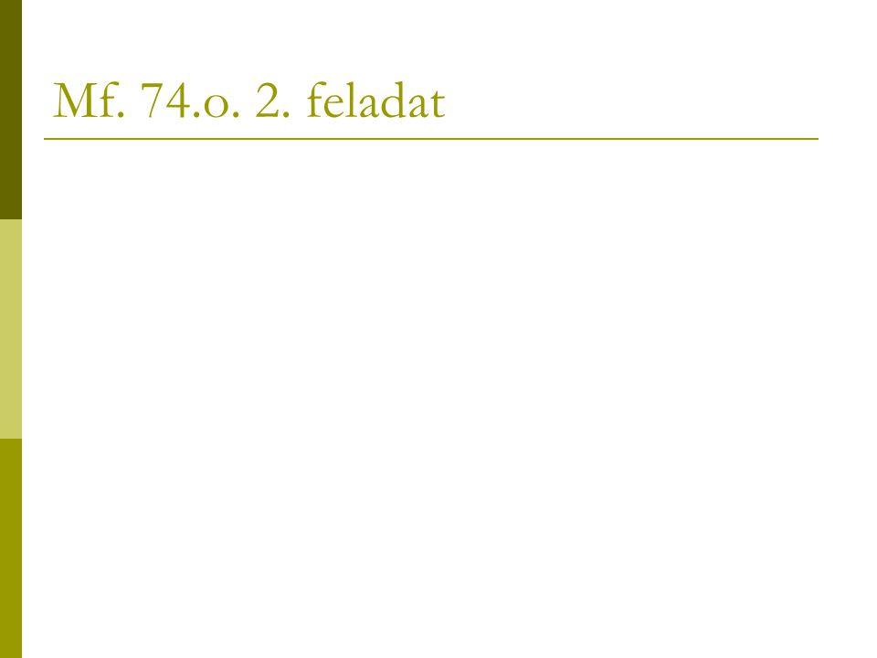 Mf. 74.o. 2. feladat
