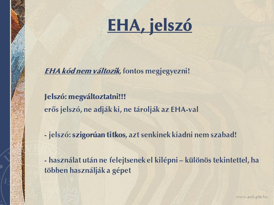EHA, jelszó EHA kód nem változik, fontos megjegyezni!