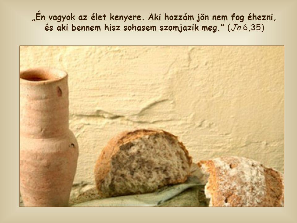 """""""Én vagyok az élet kenyere"""