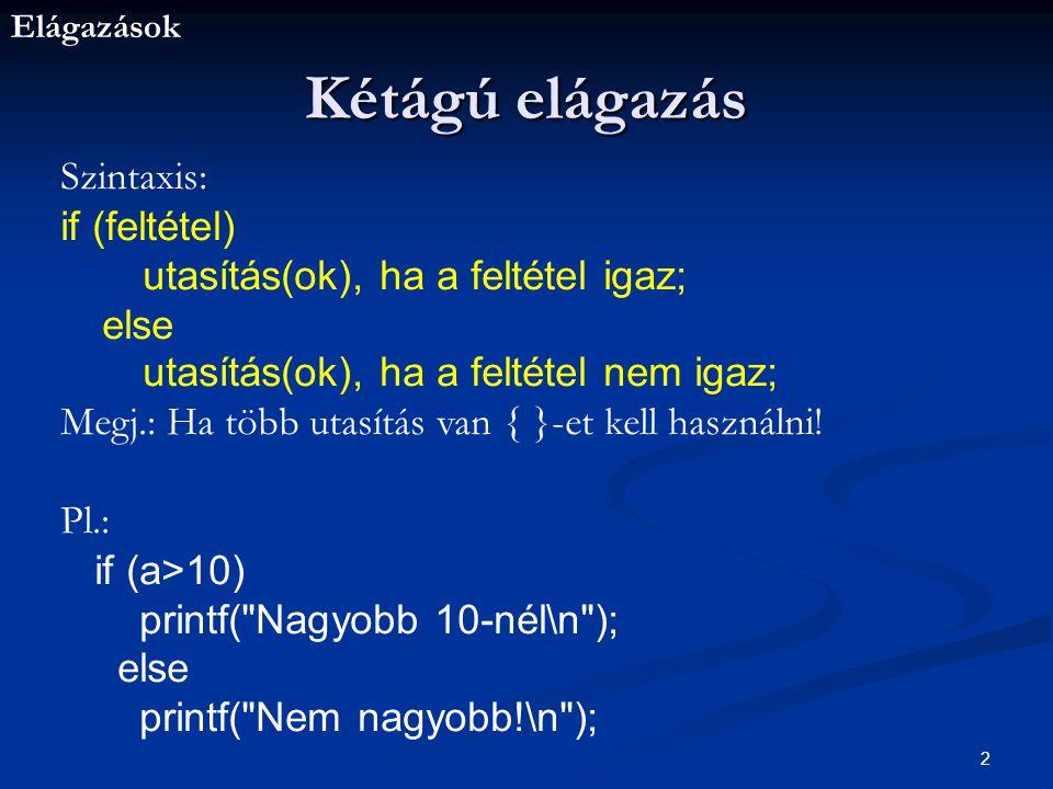 Kétágú elágazás Szintaxis: if (feltétel)