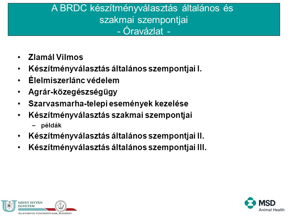 A BRDC készítményválasztás általános és
