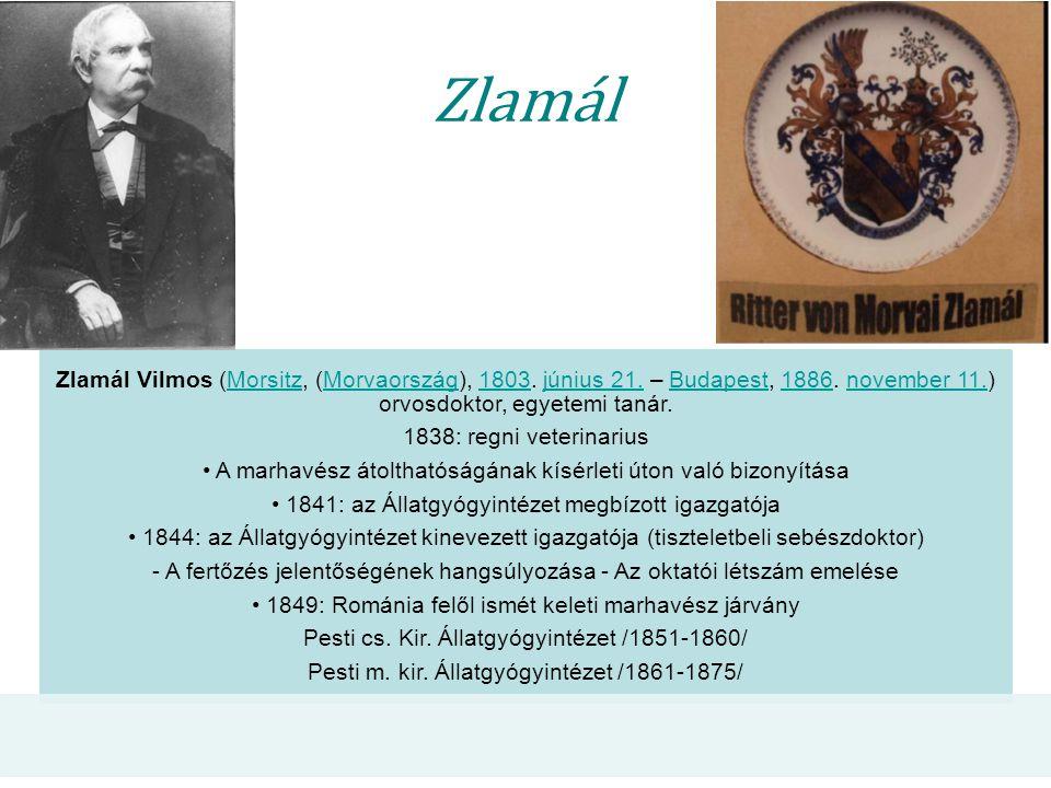 Zlamál Zlamál Vilmos (Morsitz, (Morvaország), 1803. június 21. – Budapest, 1886. november 11.) orvosdoktor, egyetemi tanár.