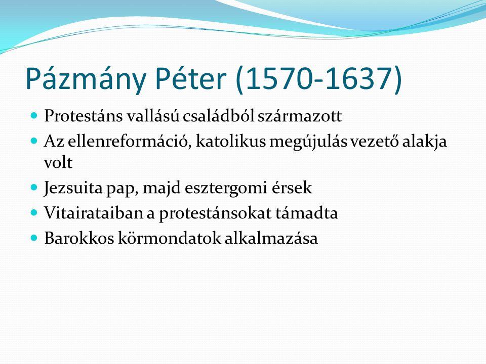 Pázmány Péter (1570-1637) Protestáns vallású családból származott