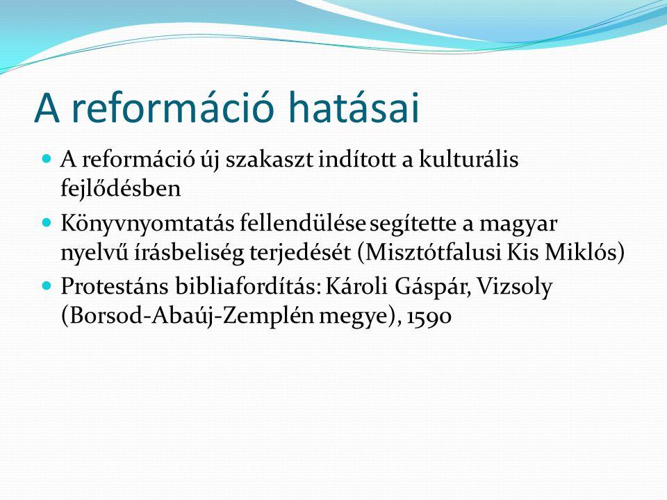 A reformáció hatásai A reformáció új szakaszt indított a kulturális fejlődésben.