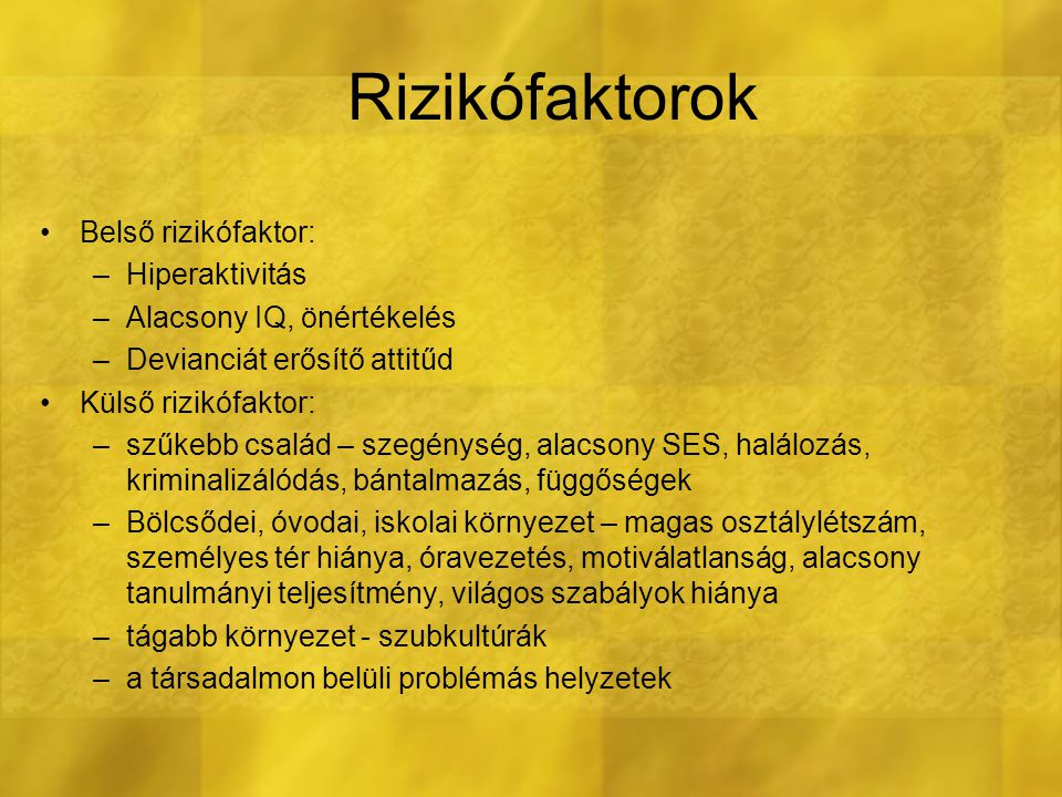 Rizikófaktorok Belső rizikófaktor: Hiperaktivitás