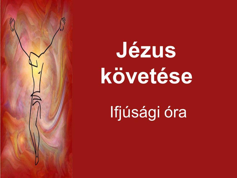 Jézus követése Ifjúsági óra