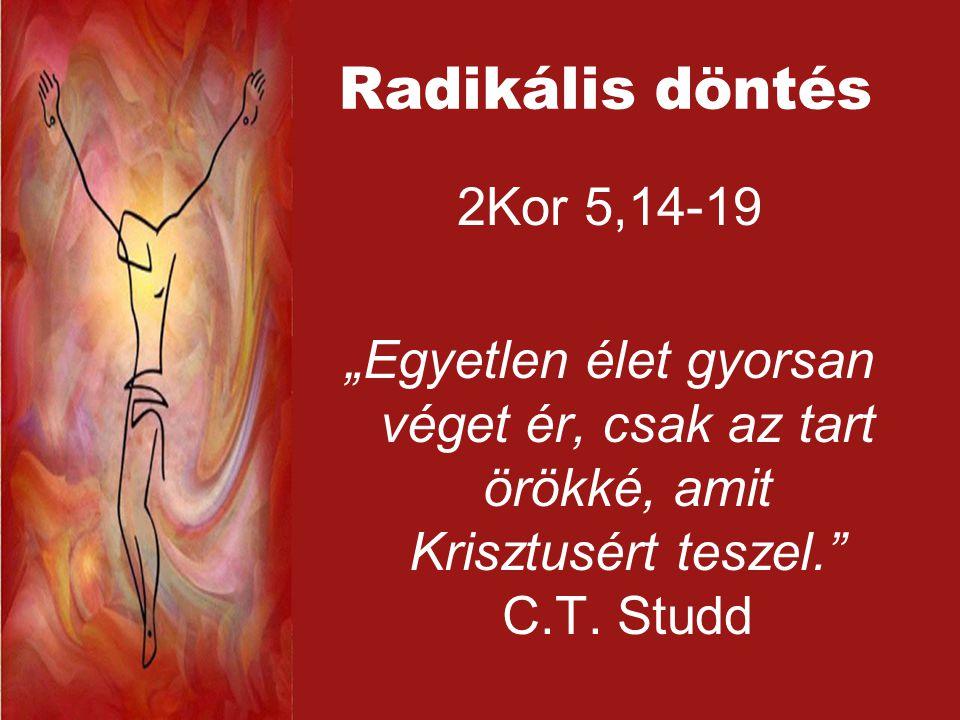 Radikális döntés 2Kor 5,14-19.