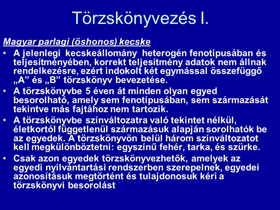 Törzskönyvezés I. Magyar parlagi (őshonos) kecske