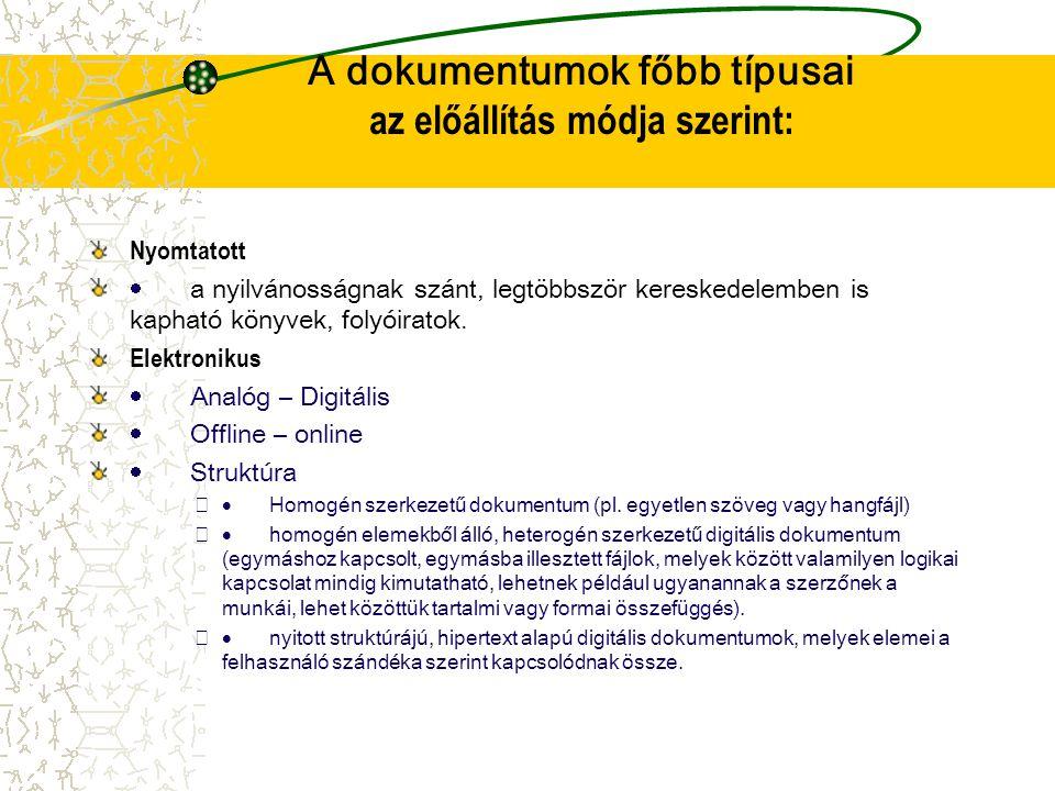 A dokumentumok főbb típusai az előállítás módja szerint: