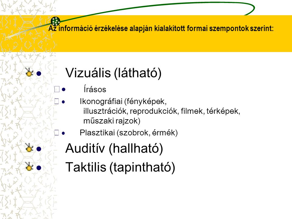 · Taktilis (tapintható)
