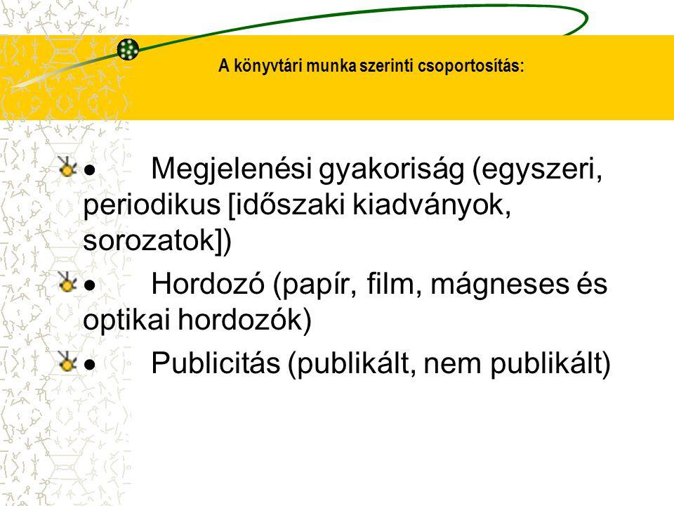 A könyvtári munka szerinti csoportosítás:
