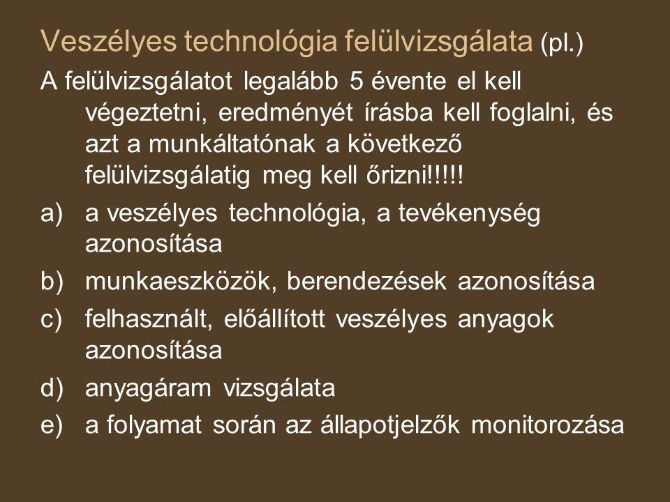 Veszélyes technológia felülvizsgálata (pl.)