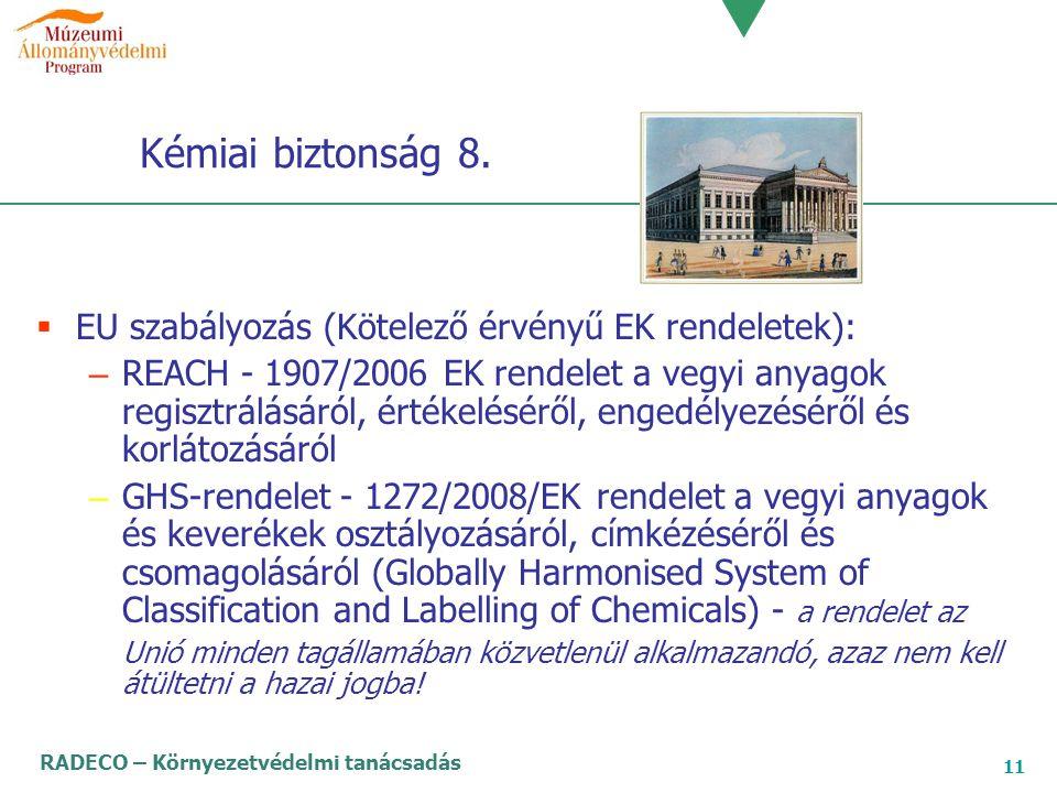 Kémiai biztonság 8. EU szabályozás (Kötelező érvényű EK rendeletek):