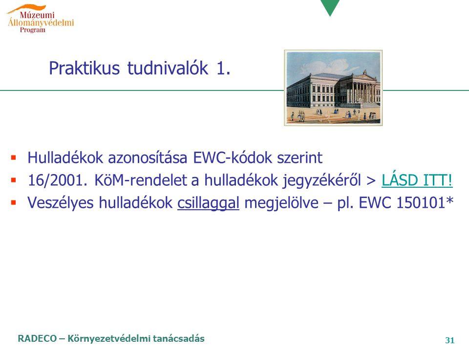 Praktikus tudnivalók 1. Hulladékok azonosítása EWC-kódok szerint