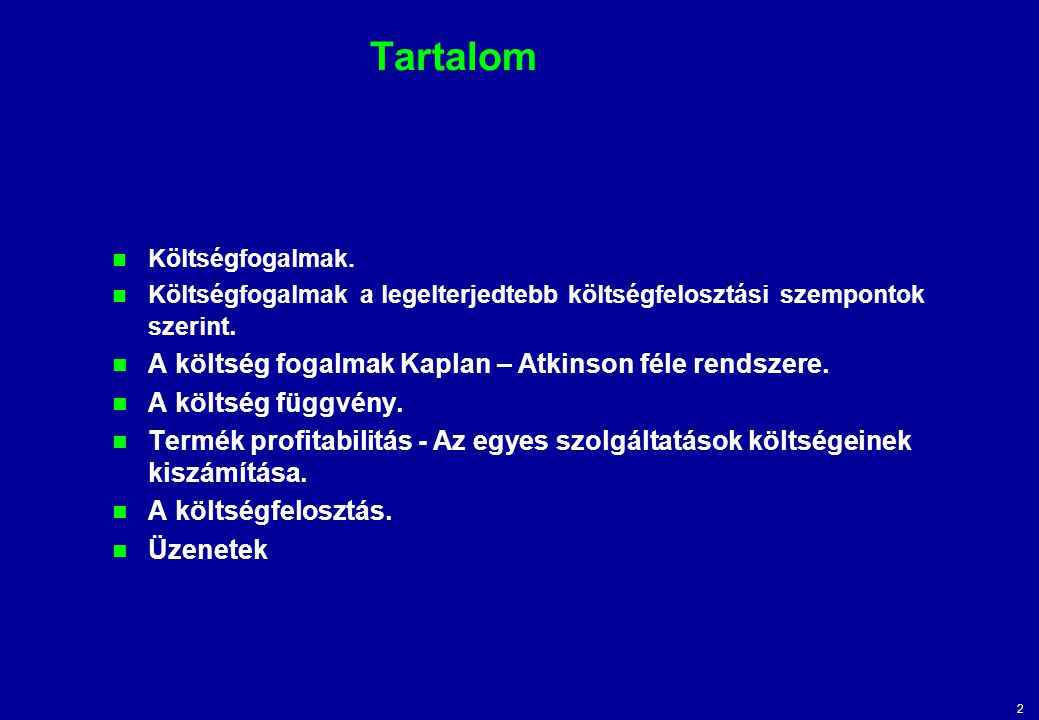 Tartalom A költség fogalmak Kaplan – Atkinson féle rendszere.