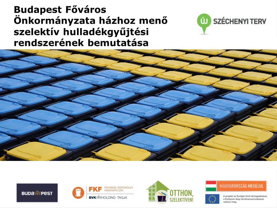 Budapest Főváros Önkormányzata házhoz menő szelektív hulladékgyűjtési rendszerének bemutatása