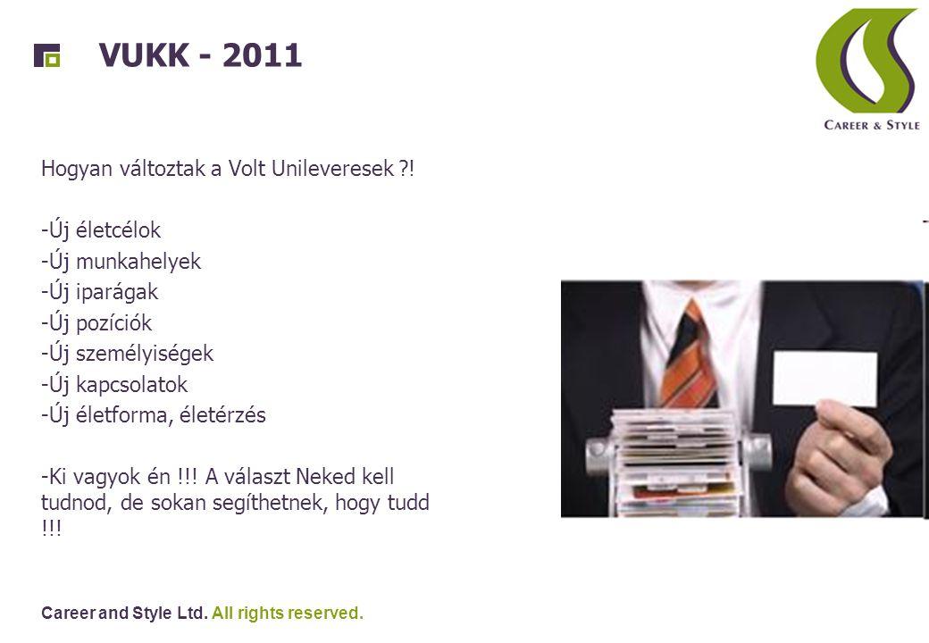 VUKK - 2011 Hogyan változtak a Volt Unileveresek ! Új életcélok