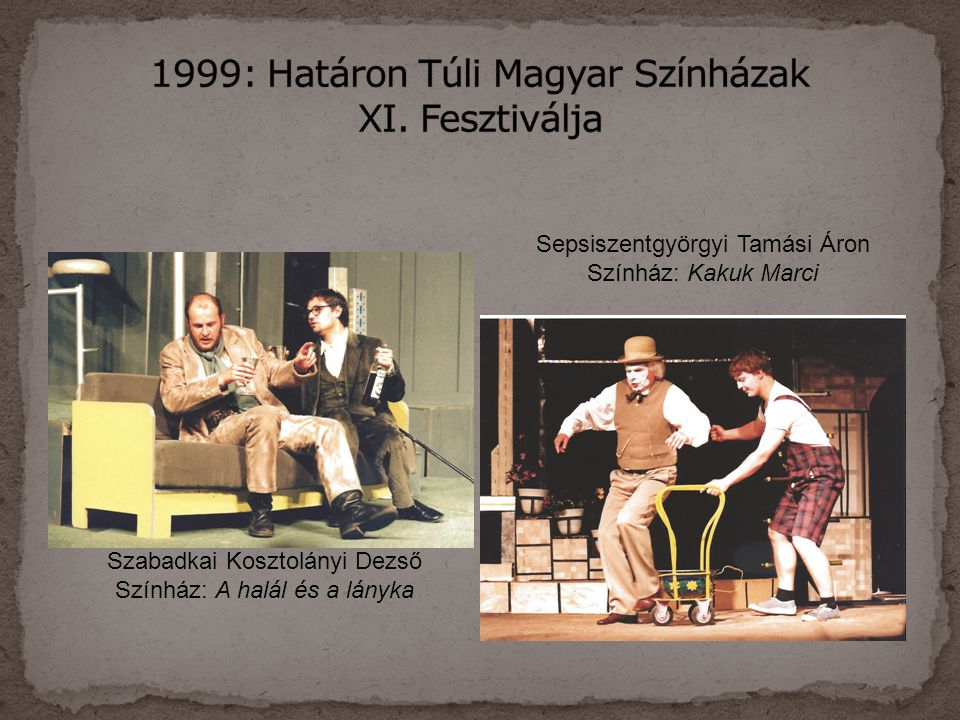 1999: Határon Túli Magyar Színházak XI. Fesztiválja
