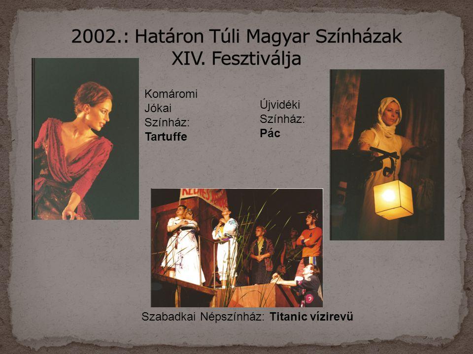 2002.: Határon Túli Magyar Színházak XIV. Fesztiválja