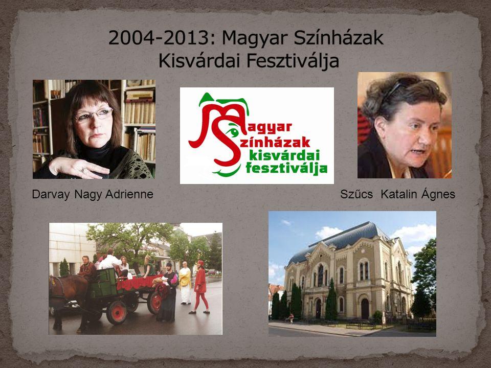 2004-2013: Magyar Színházak Kisvárdai Fesztiválja
