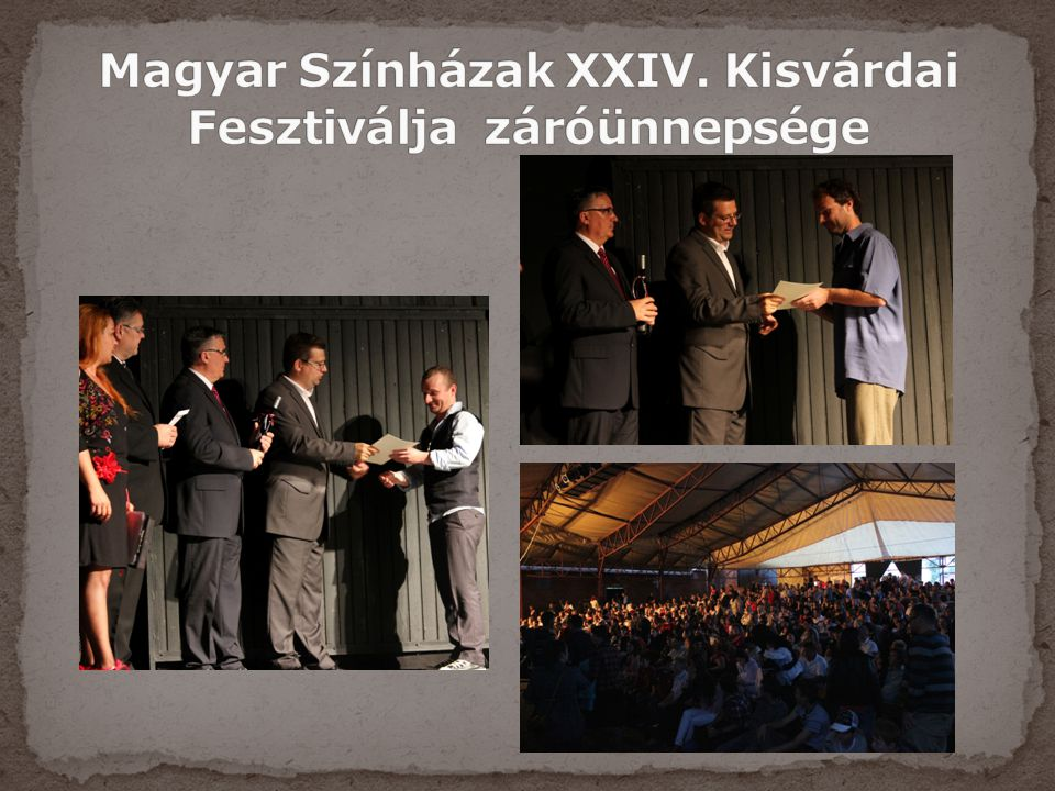 Magyar Színházak XXIV. Kisvárdai Fesztiválja záróünnepsége