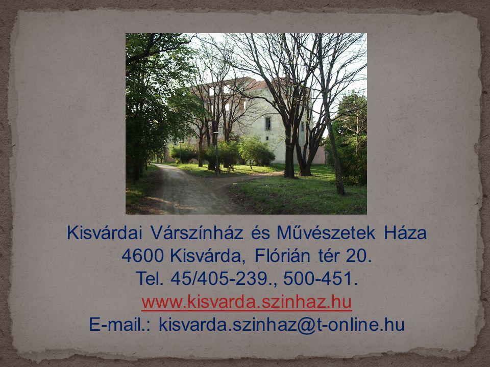 Kisvárdai Várszínház és Művészetek Háza 4600 Kisvárda, Flórián tér 20.