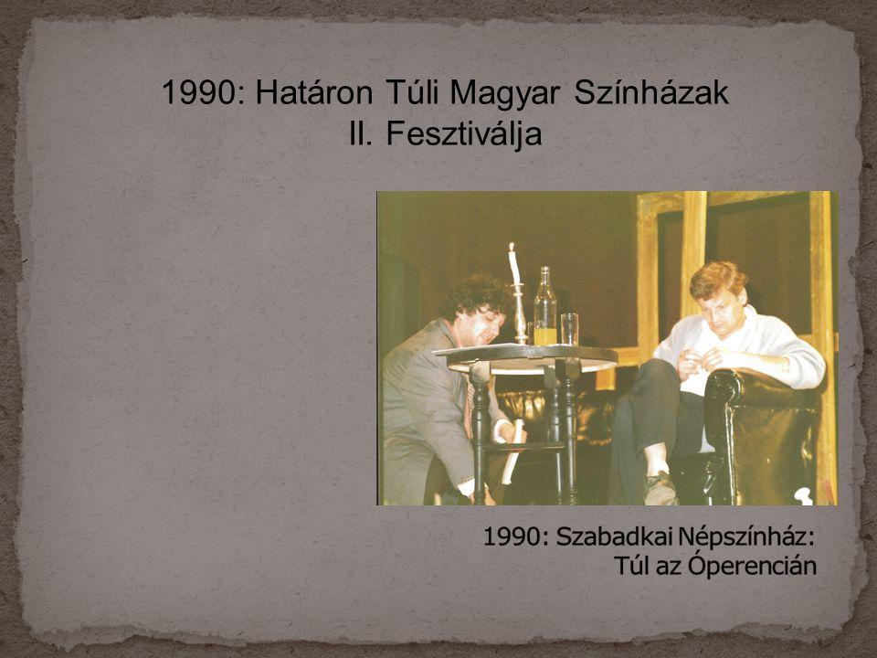 1990: Szabadkai Népszínház: Túl az Óperencián