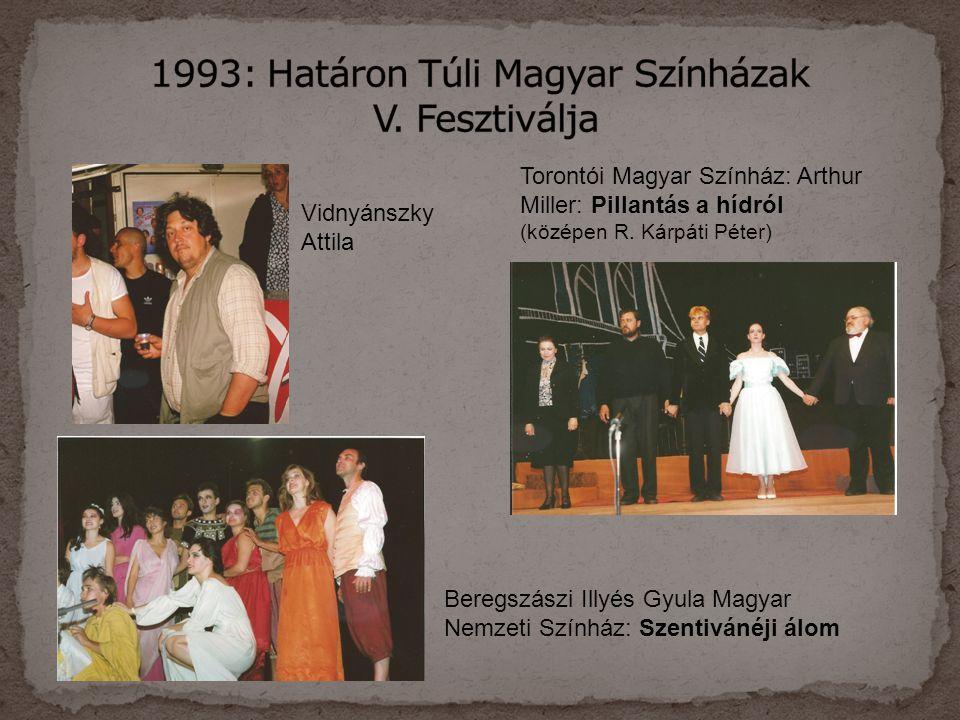 1993: Határon Túli Magyar Színházak V. Fesztiválja