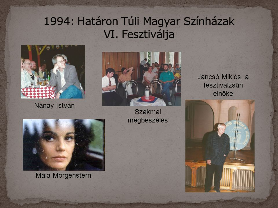 1994: Határon Túli Magyar Színházak VI. Fesztiválja