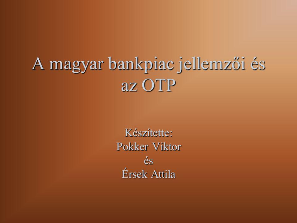 A magyar bankpiac jellemzői és az OTP