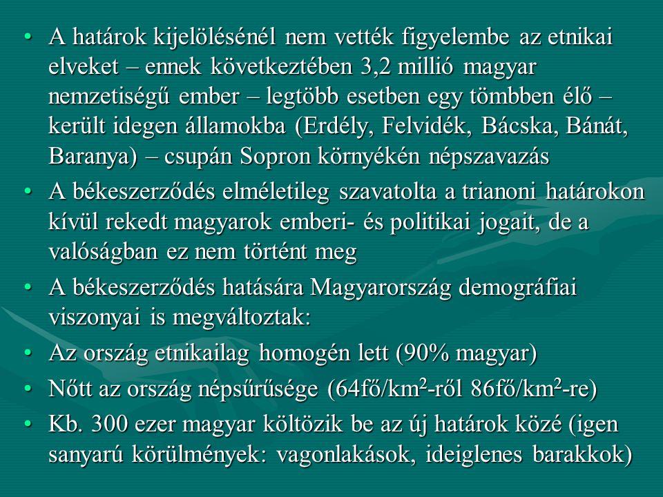 A határok kijelölésénél nem vették figyelembe az etnikai elveket – ennek következtében 3,2 millió magyar nemzetiségű ember – legtöbb esetben egy tömbben élő – került idegen államokba (Erdély, Felvidék, Bácska, Bánát, Baranya) – csupán Sopron környékén népszavazás