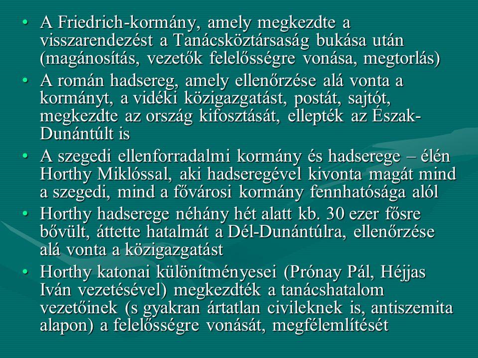 A Friedrich-kormány, amely megkezdte a visszarendezést a Tanácsköztársaság bukása után (magánosítás, vezetők felelősségre vonása, megtorlás)