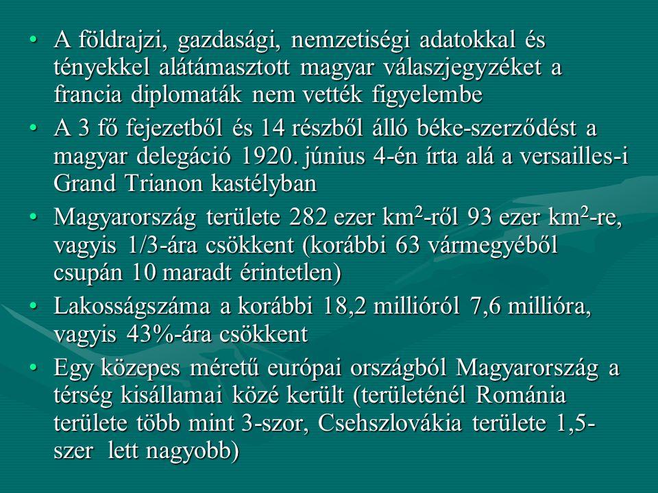 A földrajzi, gazdasági, nemzetiségi adatokkal és tényekkel alátámasztott magyar válaszjegyzéket a francia diplomaták nem vették figyelembe