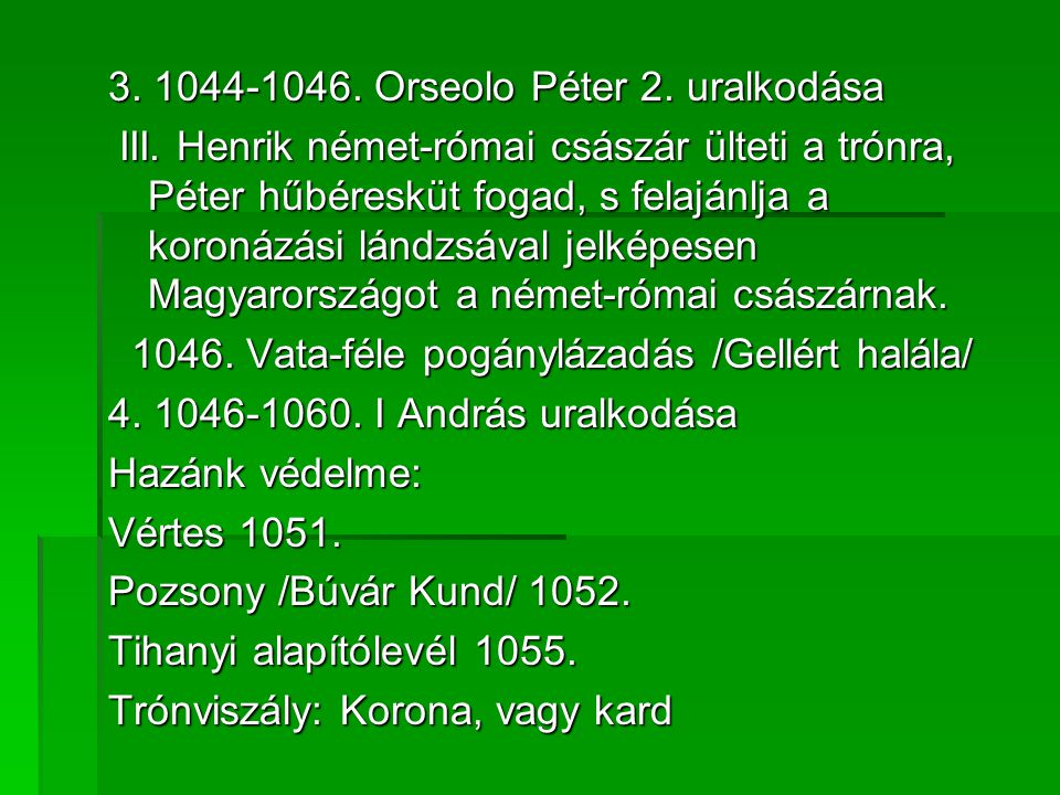 3. 1044-1046. Orseolo Péter 2. uralkodása