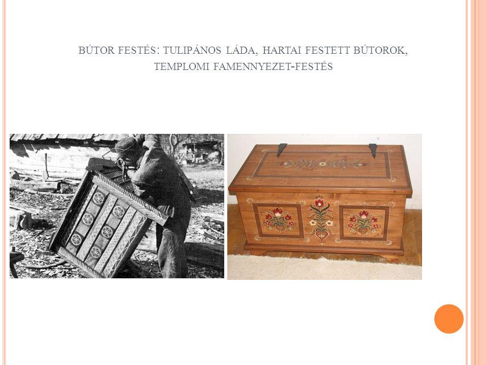 bútor festés: tulipános láda, hartai festett bútorok, templomi famennyezet-festés