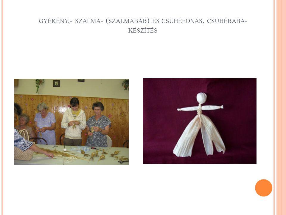 gyékény,- szalma- (szalmabáb) és csuhéfonás, csuhébaba-készítés