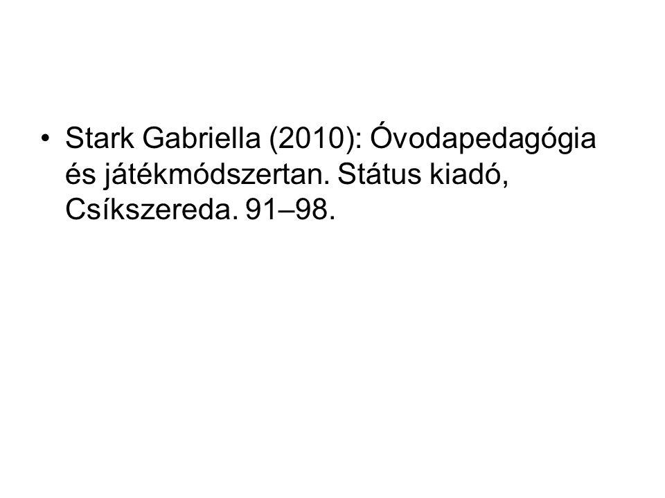 Stark Gabriella (2010): Óvodapedagógia és játékmódszertan