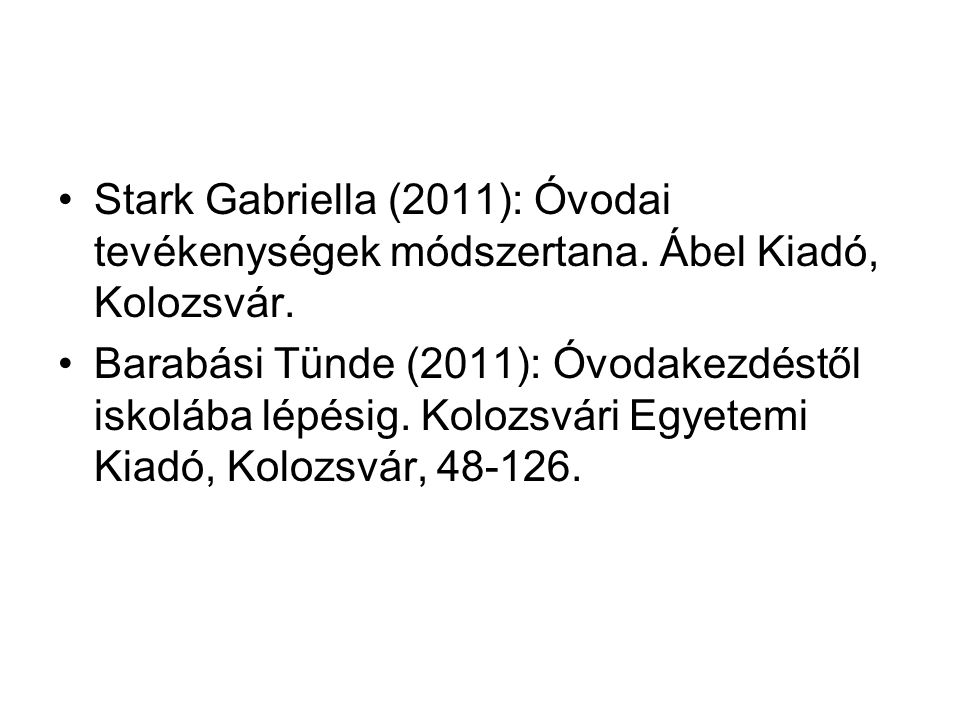 Stark Gabriella (2011): Óvodai tevékenységek módszertana
