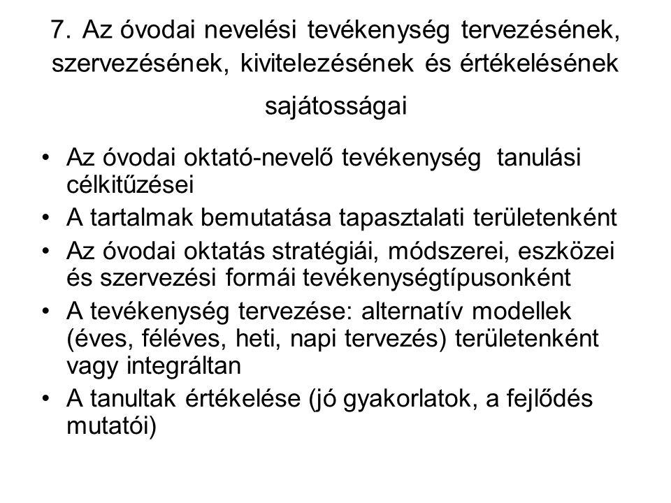 7. Az óvodai nevelési tevékenység tervezésének, szervezésének, kivitelezésének és értékelésének sajátosságai