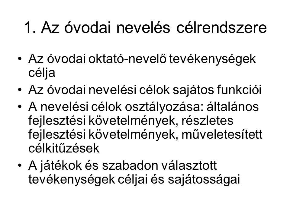 1. Az óvodai nevelés célrendszere