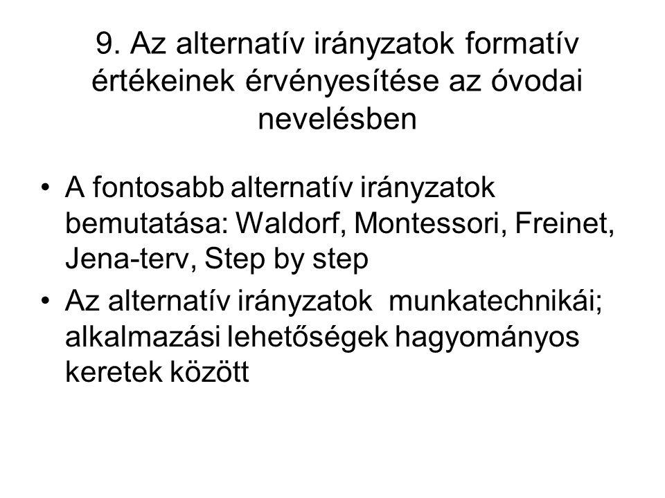 9. Az alternatív irányzatok formatív értékeinek érvényesítése az óvodai nevelésben